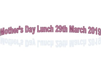 Mother's Day Lunch 29th March 2019